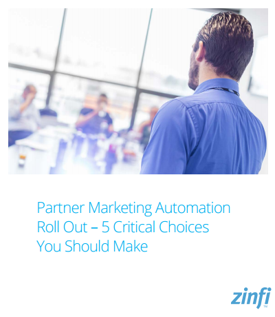 Partner Marketing Automation Roll Out – 5 Critical Choices You Should Make
