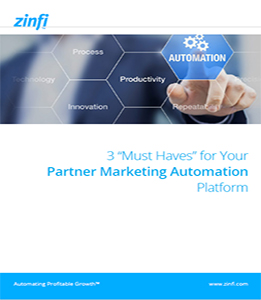 https://www.zinfi.com/wp-content/uploads/2017/04/3-Must-Haves-for-Your-Partner-Marketing-Automation-Platform-1.jpg